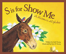S is for Show Me, A Missouri Alphabet