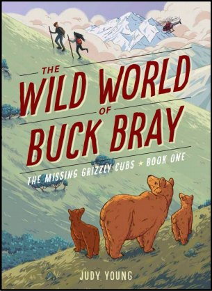 [ The Wild World of Buck Bray: The Missing Grizzly Cubs - Book Cover Image ]